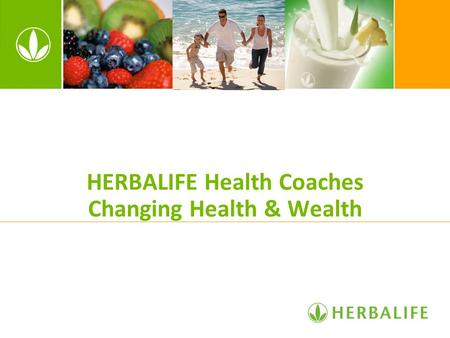 HERBALIFE Health Coaches Changing Health & Wealth.