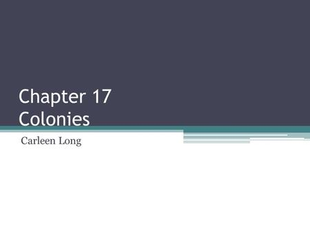 Chapter 17 Colonies Carleen Long. Terms Columbian Exchange- the transfer of people, animals, diseases, and plants between New and Old Worlds. Pilgrims-