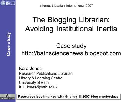 The Blogging Librarian: Avoiding Institutional Inertia Case study  Kara Jones Research Publications Librarian Library.