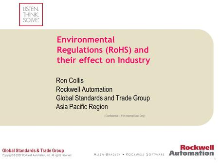 Global Standards & Trade Group Copyright © 2007 Rockwell Automation, Inc. All rights reserved. (Confidential – For Internal Use Only) 1 Environmental Regulations.