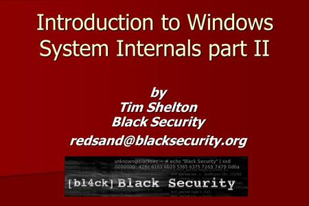 Introduction to Windows System Internals part II by Tim Shelton Black Security
