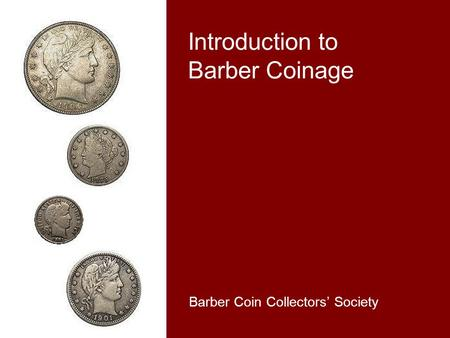Introduction to Barber Coinage Barber Coin Collectors' Society.