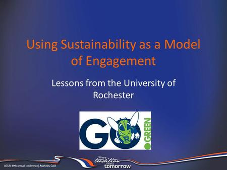 Using Sustainability as a Model of Engagement Lessons from the University of Rochester.