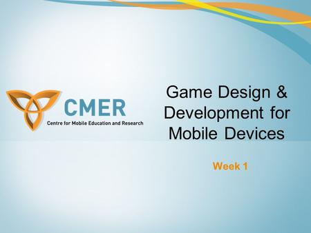 Week 1 Game Design & Development for Mobile Devices.