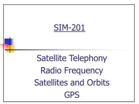 SIM-201 Satellite Telephony Radio Frequency Satellites and Orbits GPS.