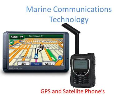 Marine Communications Technology GPS and Satellite Phone's.