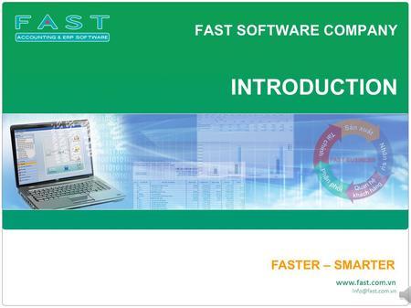 FAST SOFTWARE COMPANY FASTER – SMARTER  INTRODUCTION.