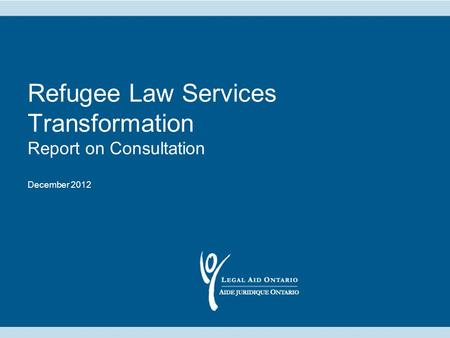 Refugee Law Services Transformation Report on Consultation December 2012.