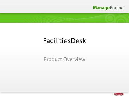FacilitiesDesk Product Overview. Looking For? A maintenance helpdesk? In other words a CMMS? An integrated solution for complete facilities management?