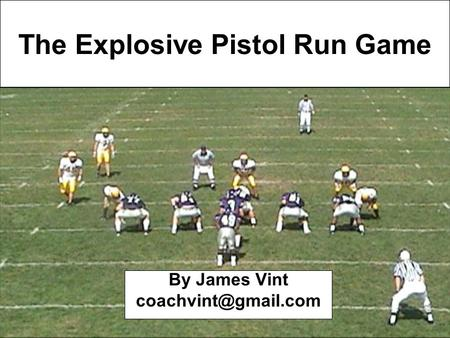 The Explosive Pistol Run Game By James Vint