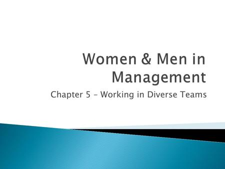 Chapter 5 – Working in Diverse Teams.  Current increase in organizations' use of work teams to: ◦ Achieve strategic objectives ◦ Produce goods and services.