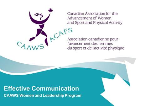 Effective Communication CAAWS Women and Leadership Program.