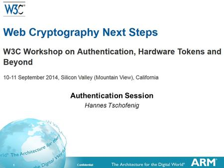 1 Confidential Authentication Session Hannes Tschofenig.