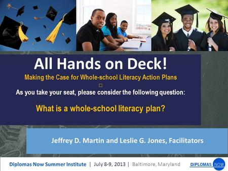 All Hands on Deck! Making the Case for Whole-school Literacy Action Plans □ As you take your seat, please consider the following question: What is a whole-school.