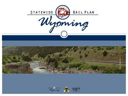 o The Wyoming Department of Transportation (WYDOT), in conjunction with the Wyoming Business Council, is developing a Statewide Rail Plan (SRP). o The.