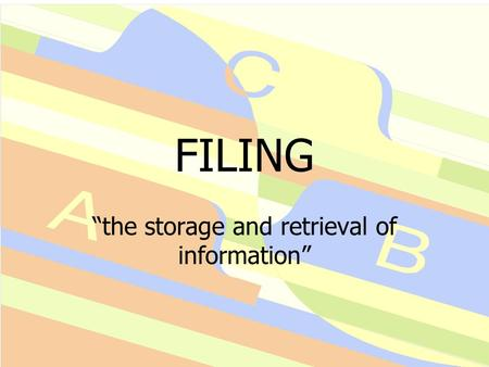 "FILING ""the storage and retrieval of information""."