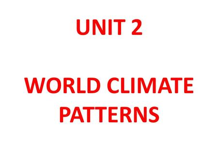 WORLD CLIMATE PATTERNS