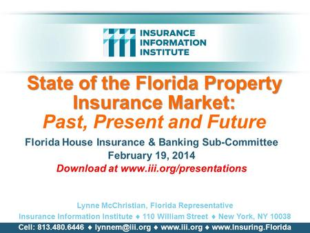 State of the Florida Property Insurance Market: State of the Florida Property Insurance Market: Past, Present and Future Florida House Insurance & Banking.