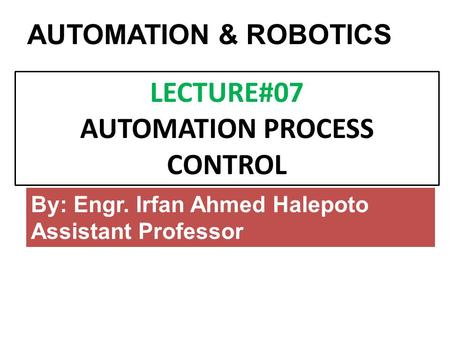 LECTURE#07 AUTOMATION PROCESS CONTROL