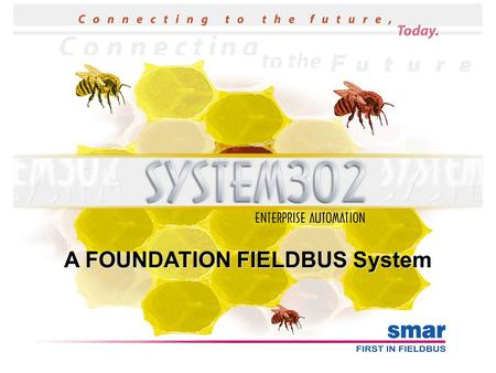 A FOUNDATION FIELDBUS System. 2 4-20 mA Discrete I/O SYSTEM302 - Linking Devices.