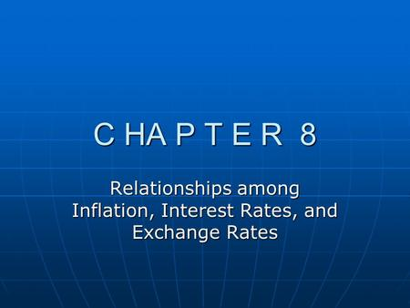 relationship among inflation interest rates and exchange chapter 8 ppt