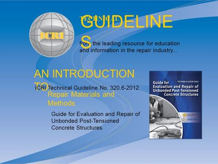 AN INTRODUCTION TO: from the leading resource for education and information in the repair industry... TECHNICAL GUIDELINE S Guide for Evaluation and Repair.