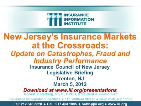 New Jersey's Insurance Markets at the Crossroads: Update on Catastrophes, Fraud and Industry Performance Insurance Council of New Jersey Legislative Briefing.