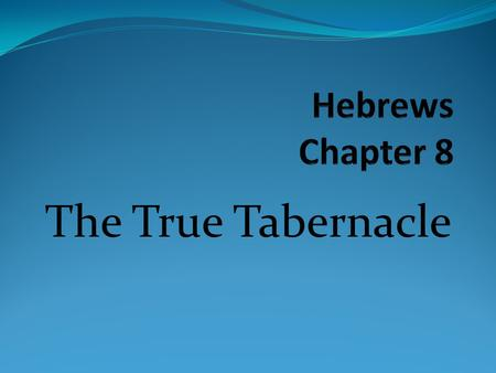 Title Page. Lesson One Hebrews 9:1-3 1 Then verily the ...