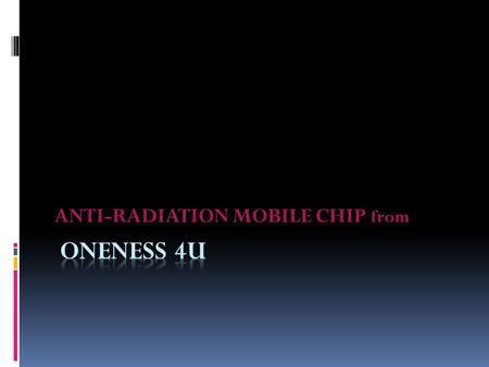 ANTI-RADIATION MOBILE CHIP from. Introduction Anti radiation mobile Chip protect yourself from cell phone radiation. Constant use of mobile phones have.