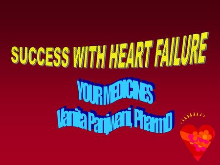 Heart Failure Medicines ACE (angiotensin- converting enzyme) inhibitors ARBs (angiotensin receptor blockers) Beta-blockers Spironolactone Diuretics (water.