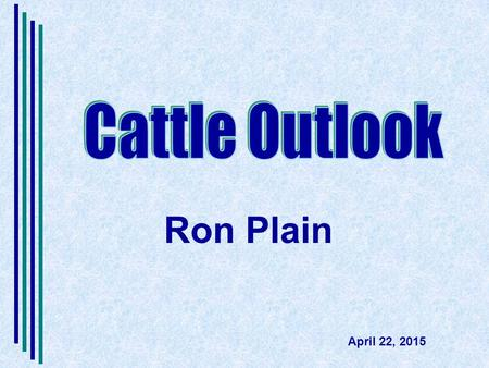 Ron Plain April 22, 2015 Cattle Outlook (title). Source: USDA/ERS 10 monthly records in 2014.