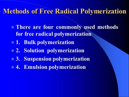 Methods of Free Radical Polymerization