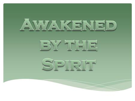 Welcome To Day Four (Move on when ready.) A time of Being awakened by The Spirit of Love (Move on when ready.)