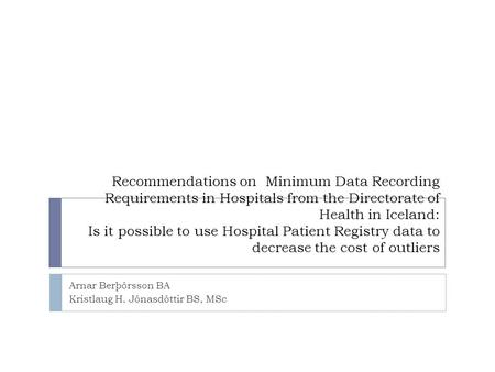 Recommendations on Minimum Data Recording Requirements in Hospitals from the Directorate of Health in Iceland: Is it possible to use Hospital Patient Registry.