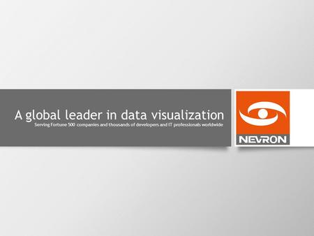 A global leader in data visualization Serving Fortune 500 companies and thousands of developers and IT professionals worldwide.