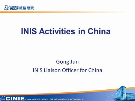 INIS Activities in China Gong Jun INIS Liaison Officer for China 1.