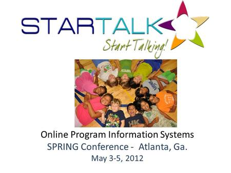 Online Program Information Systems SPRING Conference - Atlanta, Ga. May 3-5, 2012.