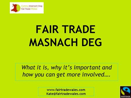 FAIR TRADE MASNACH DEG What it is, why it's important and how you can get more involved….
