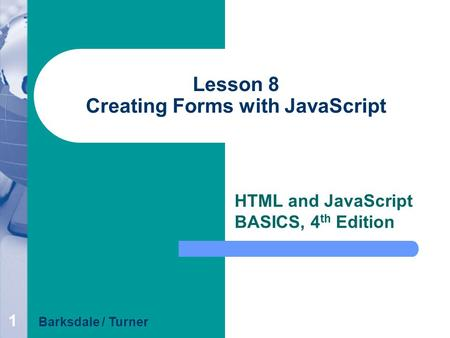 Lesson 8 Creating Forms with JavaScript