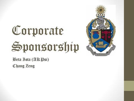 Corporate Sponsorship Beta Iota (AKPsi) Chang Zeng.