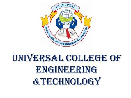 UNIVERSAL COLLEGE OF ENGINEERING &TECHNOLOGY DIGITAL ELECTRONICS SUBJECT - DIGITAL ELECTRONICS.