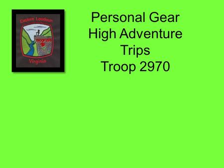 Personal Gear High Adventure Trips Troop 2970. Big 4 Boots Clothing and Raingear Sleeping Bag and Pad Backpacks.
