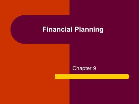 Financial Planning Chapter 9. Looking at Your Finances Section 1.