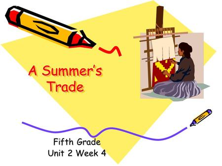 A Summer's Trade Fifth Grade Unit 2 Week 4.