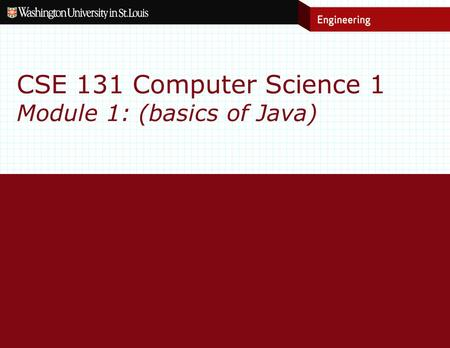 CSE 131 Computer Science 1 Module 1: (basics of Java)