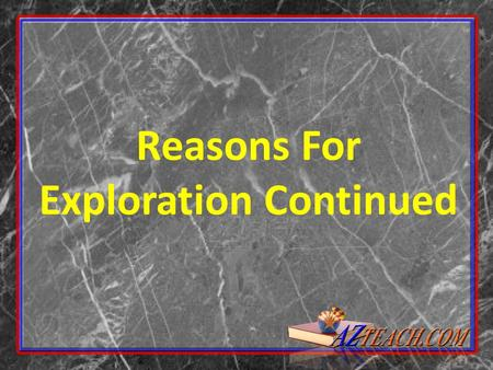 Reasons For Exploration Continued. Civilization in the Americas.