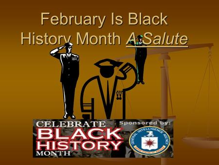February Is Black History Month A Salute   From Jackie Robinson to Tiger Woods, Harriet Tubman to David Blackwell, Black History Month pays tribute.