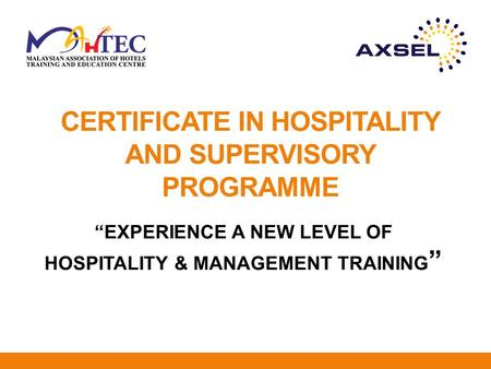 "CERTIFICATE IN HOSPITALITY AND SUPERVISORY PROGRAMME ""EXPERIENCE A NEW LEVEL OF HOSPITALITY & MANAGEMENT TRAINING """