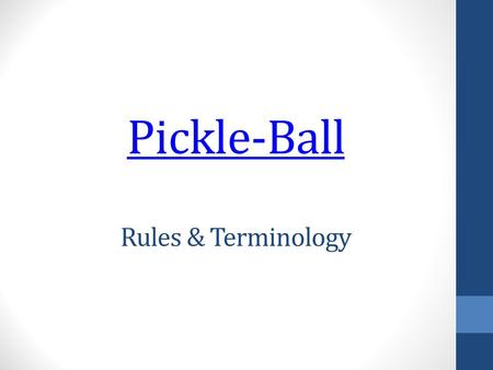 Pickle-Ball Rules & Terminology
