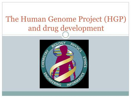 The Human Genome Project (HGP) and drug development.